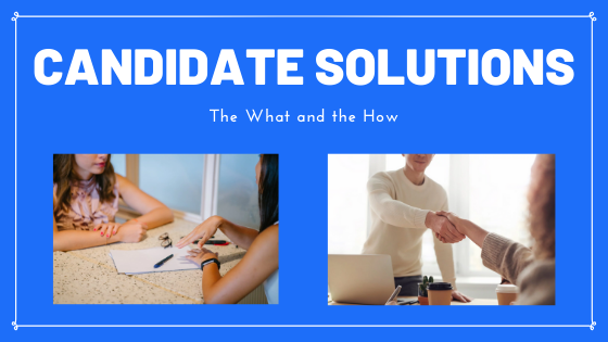 Candidate Solution Services – What are they about?